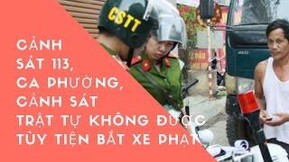 Cảnh sát 113, cảnh sát trật tự, công an phường, công an xã không được tùy tiện bắt xe phạt