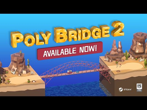 Poly Bridge 2 Launch Trailer