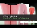 10 Top Light Pink Women'S Pants Collection Spring 2017 Collection