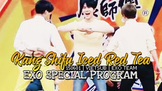 [Vietsub] 150601 Kang Shifu Iced Red Tea EXO Special Program [EXO Team]