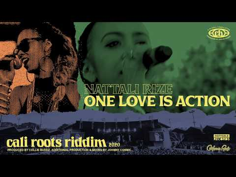 NATTALI RIZE - ONE LOVE IS ACTION - CALI ROOTS RIDDIM (OFFICIAL AUDIO)