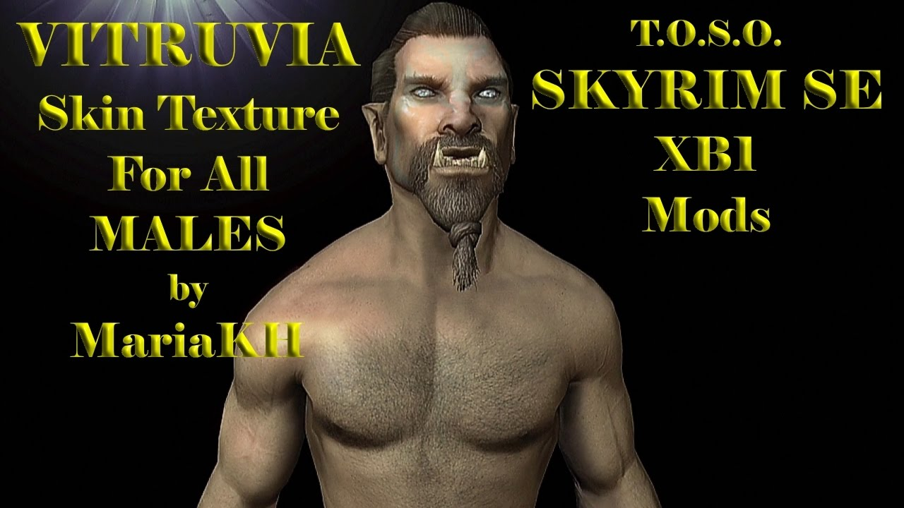 Skyrim Mods XB1 VITRUVIA Skin Texture Overhaul For All Males Body Face HD