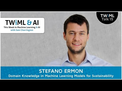 Stefano Ermon Interview - Domain Knowledge in Machine Learning Models for Sustainability
