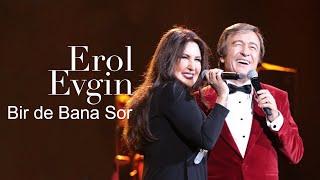 Erol Evgin & Nükhet Duru - Bir de Bana Sor (Konser)