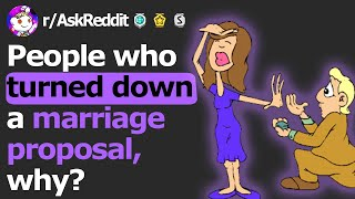 Why Did You Turn Down A Marriage Proposal? (r/AskReddit Stories)