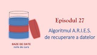 Baze de Date | S1E27 | Algoritmul ARIES de recuperare a datelor