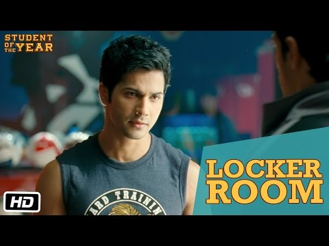 Locker Room - Student Of The Year - Sidharth Malhotra, Alia Bhatt & Varun Dhawan