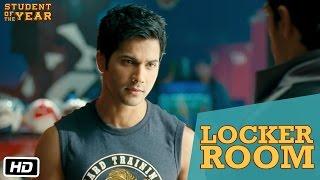 Locker Room - Student Of The Year - Sidharth Malhotra, Alia Bhatt & Varun Dhawan