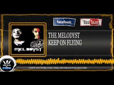 The Melodyst - Keep on flying (HD+HQ FULL)