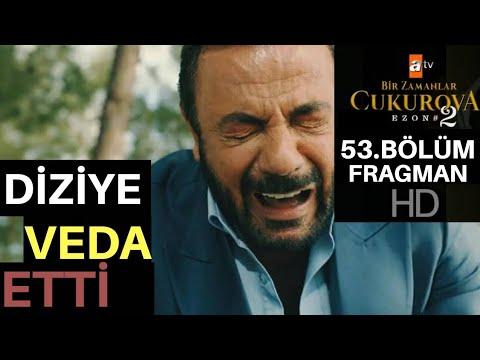 Bir Zamanlar Çukurova 53.Bölüm Fragmanı - Dizi'den Kim Ayrıldı?
