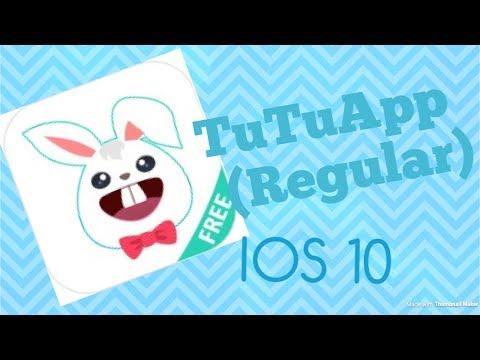 How to download TuTuApp (Regular) on ios 10.3.3