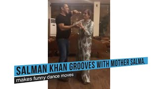 Salman Khan grooves with mother Salma, makes funny dance moves