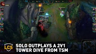 Solo Outplays a 2v1 Tower Dive from TSM