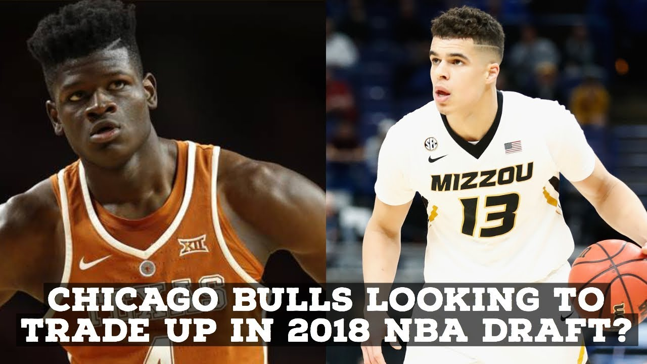 0bd4786a2c3 NBA Draft 2018  Chicago Bulls Looking To Trade Up To No. 3 or No. 4 Pick