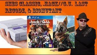 SNES Classic, hack G U Last Recode, & Biomutant