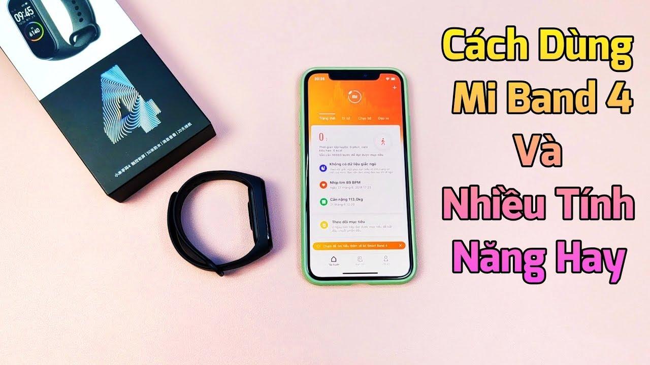Cách dùng và tìm hiểu nhiều tính năng hay trên Miband 4