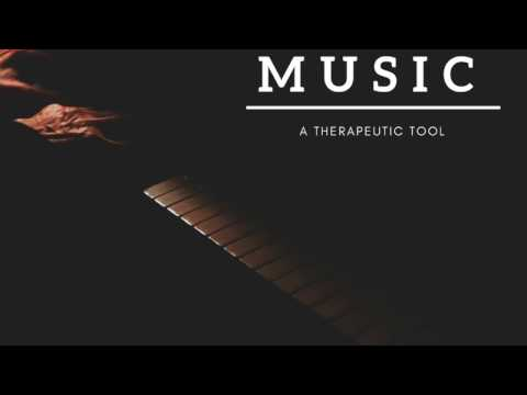 Music: A Therapeutic Tool