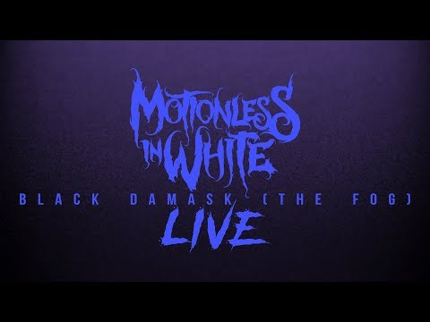 Motionless In White   Black Damask (The Fog)   LIVE