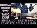 Bhula Do - Raeth - Complete Guitar Lesson - Original Chords With Tariq Khan