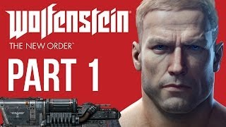 Wolfenstein The New Order Walkthrough Part 1 - Nazi Scum (PS4/XB1/PC 1080p HD)