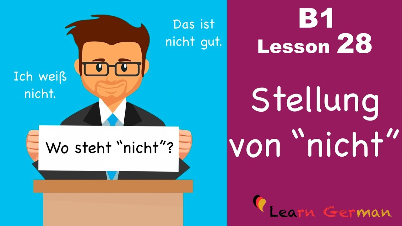 """Download B1 - Lesson 28   Stellung von """"nicht""""   Position of """"nicht""""    Learn German intermediate"""