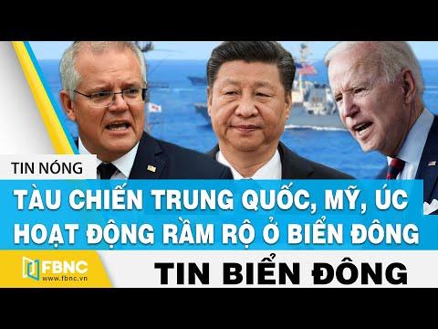 Tin Biển Đông | Tàu chiến Trung Quốc, Mỹ, Úc hoạt động rầm rộ ở Biển Đông | FBNC