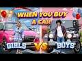 When You Buy A Car | Boys vs Girls | Ankush Kasana
