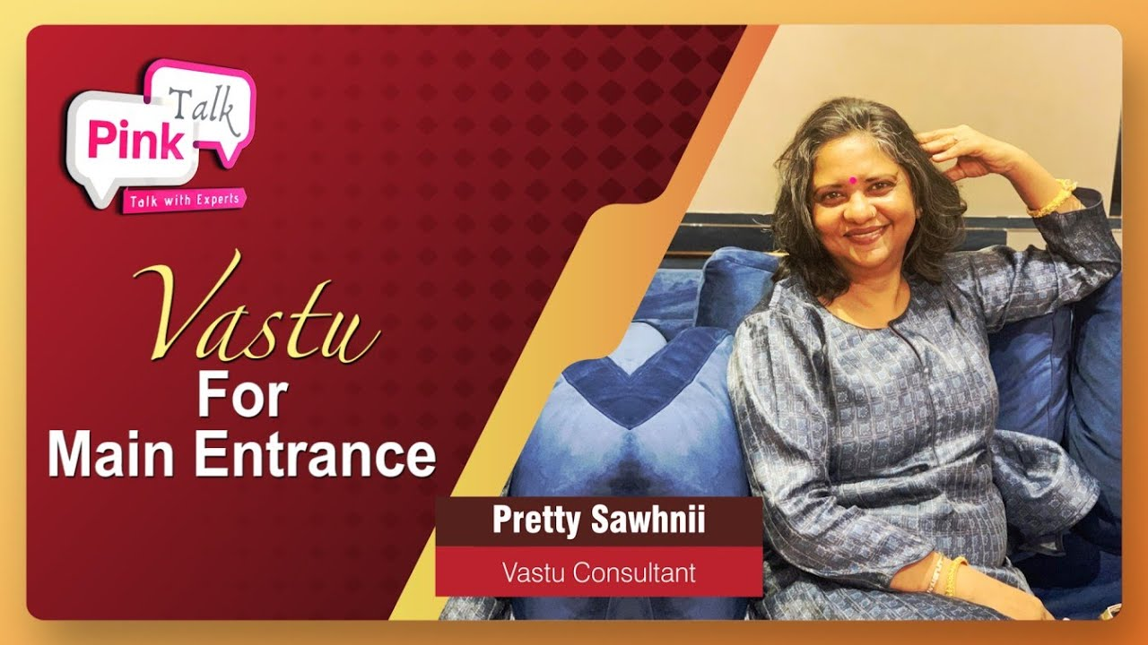 Vastu for Main Entrance | Pink Talk | Pretty Sawhnii