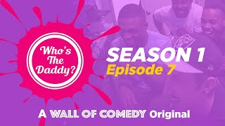Who's The Daddy | Season 2 Episode 3 | Part 1