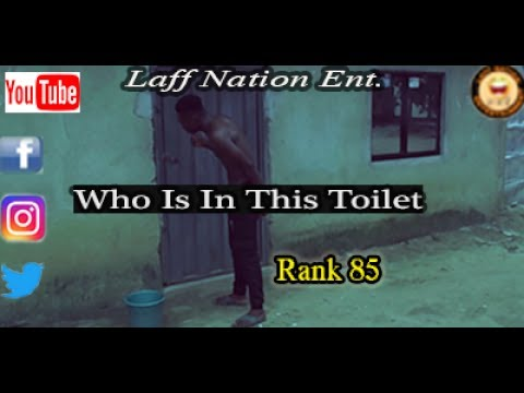 Laff Nation Ent._Rank 85_Who Is In This Toilet