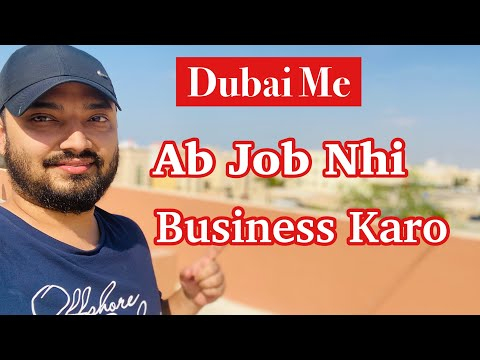 How To Do Business In Dubai   Business Is Easy Than Doing Job