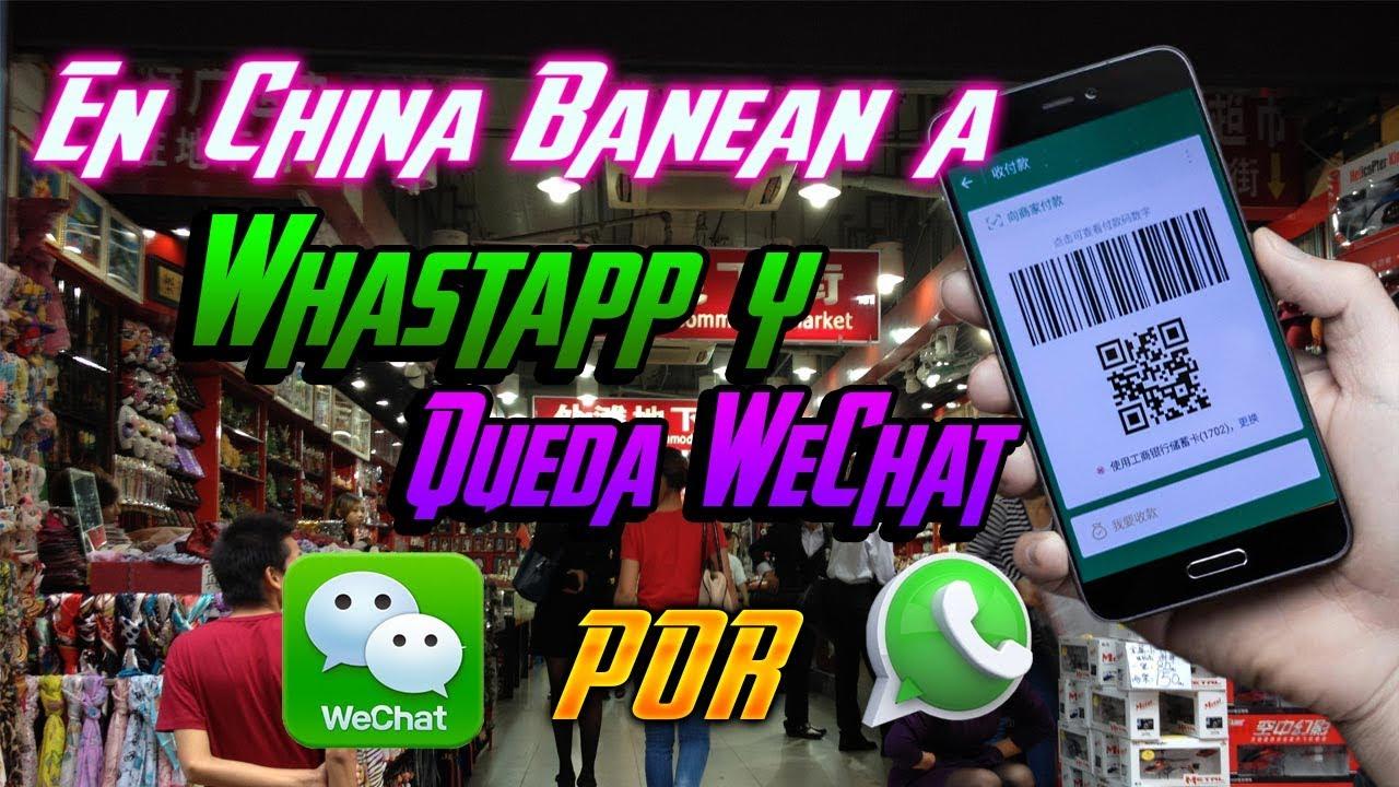 Whastapp baneado totalmente en China quedando Wechat