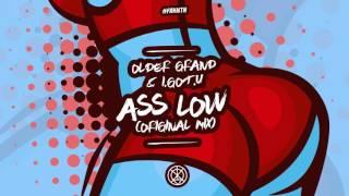 Older Grand & I.GOT.U - Ass Low (Original Mix)
