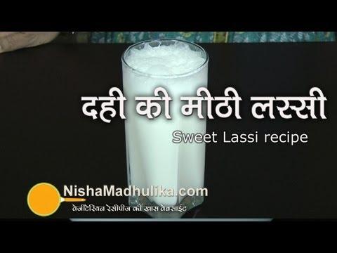 Sweet Lassi Recipe - Dahi Ki Meethi Lassi