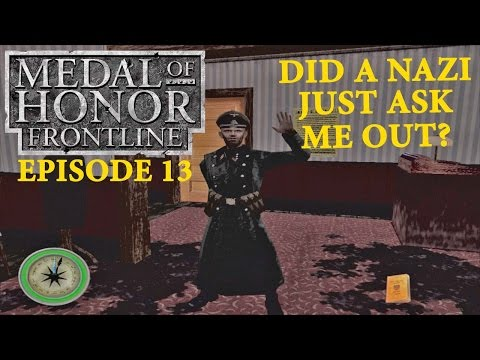 Did a Nazi just ask me out? Medal of Honor Frontline - Episode 13