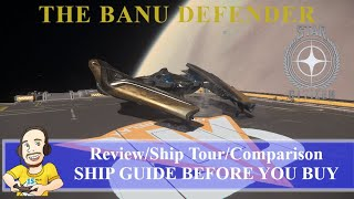 The Banu Defender Review | A Star Citizen's Buyer's Guide | Alien Week