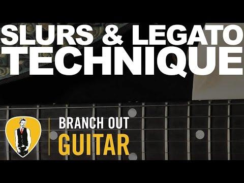 Slurs & Legato Technique - Branch Out Guitar