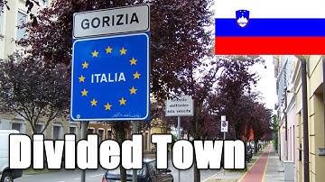 Gorizia and Nova Gorica | Divided Town: Italy and Slovenia (Yugoslavia)