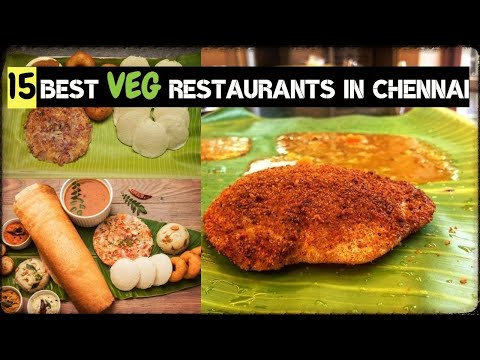 15 best vegetarian restaurants in Chennai