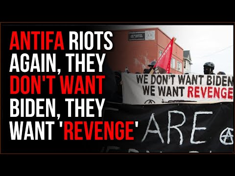 Antifa Riots In Portland And Seattle, They Don't WANT Biden, They Want 'Revenge'