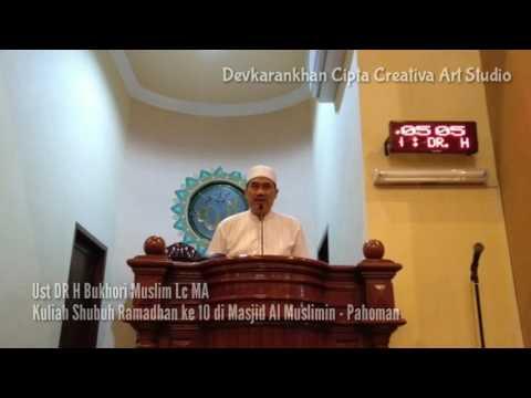Kuliah Shubuh Ramadhan ke 10 - Ust DR H Bukhori Muslim Lc MA
