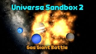 Gas Giant Battle & 100 Earth Collision - Universe Sandbox 2