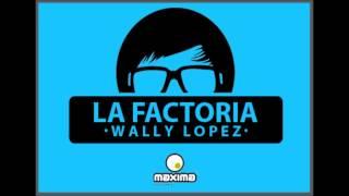 Wally Lopez - La Factoria 359 Máxima FM 25-1-2013