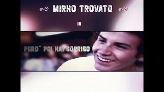 Mirko  Trovato - Però poi hai sorriso