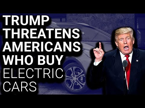 Trump Threatens to Punish Americans Who Buy Electric Cars
