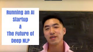 Running an AI Startup and the Future of Deep NLP - Interview with Daniel Jiwoong Im