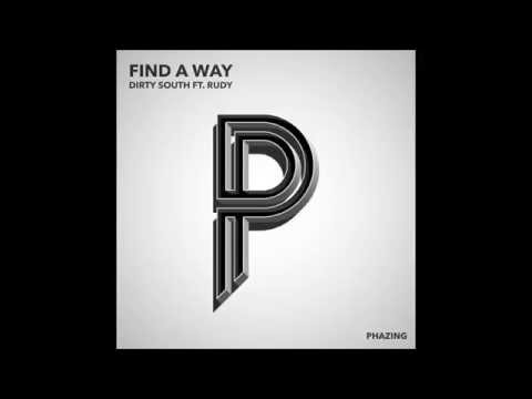 Dirty South ft. Rudy - Find A Way