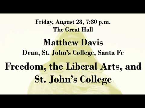 """Freedom, the Liberal Arts, and St. John's College"" by Matthew Davis, Dean"