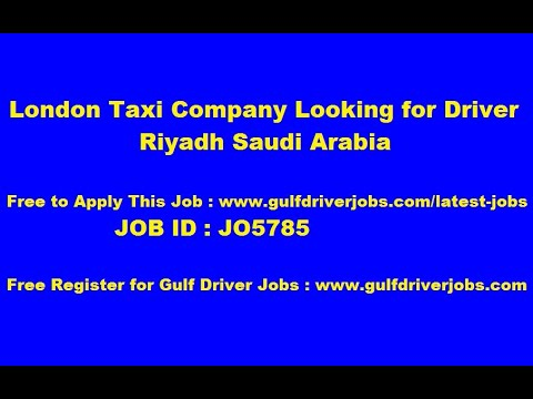 Download London Taxi Company Looking for Driver Riyadh Saudi Arabia