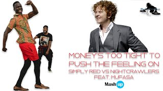 Money's Too Tight To Push The Feeling On-Simply Red Vs Nightcrawlers&Mufasa-Paolo Monti Mashup 2021